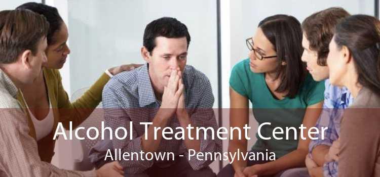Alcohol Treatment Center Allentown - Pennsylvania