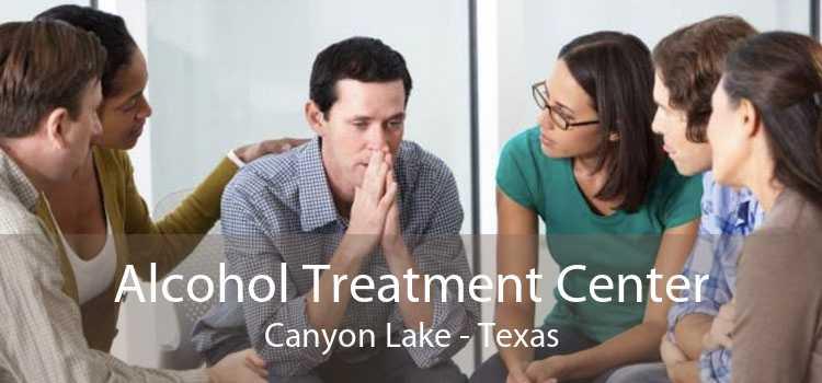 Alcohol Treatment Center Canyon Lake - Texas