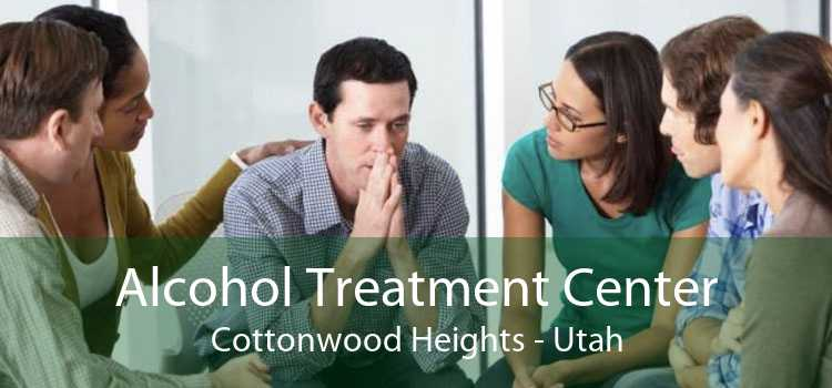 Alcohol Treatment Center Cottonwood Heights - Utah