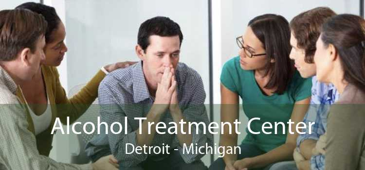 Alcohol Treatment Center Detroit - Michigan