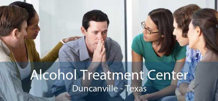 Alcohol Treatment Center Duncanville - Texas