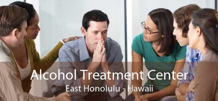Alcohol Treatment Center East Honolulu - Hawaii