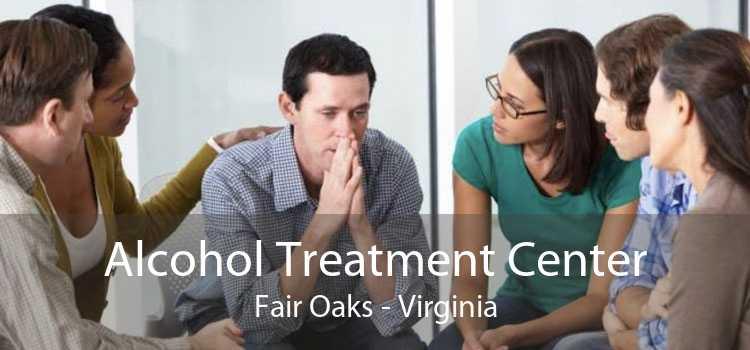 Alcohol Treatment Center Fair Oaks - Virginia