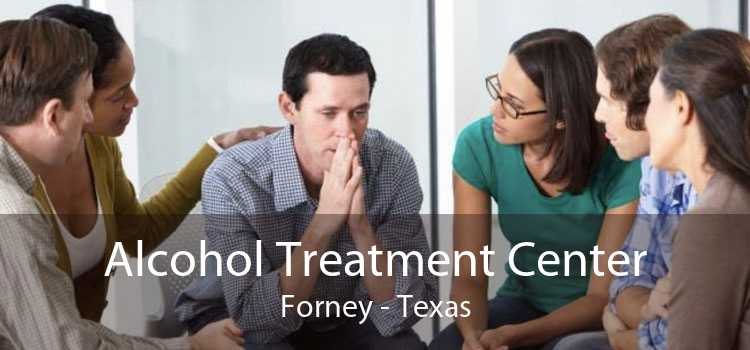 Alcohol Treatment Center Forney - Texas