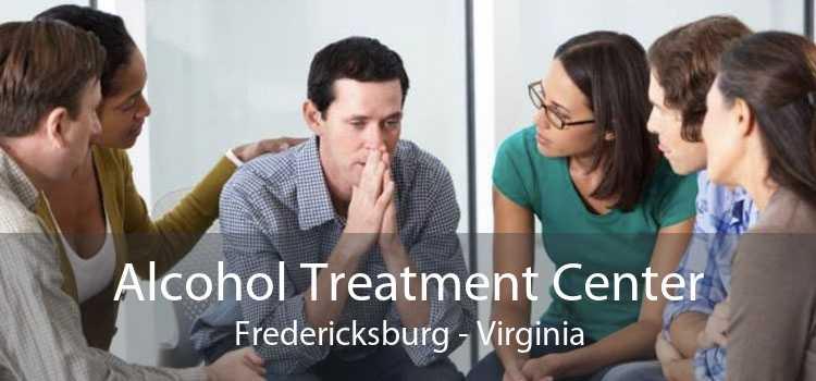 Alcohol Treatment Center Fredericksburg - Virginia