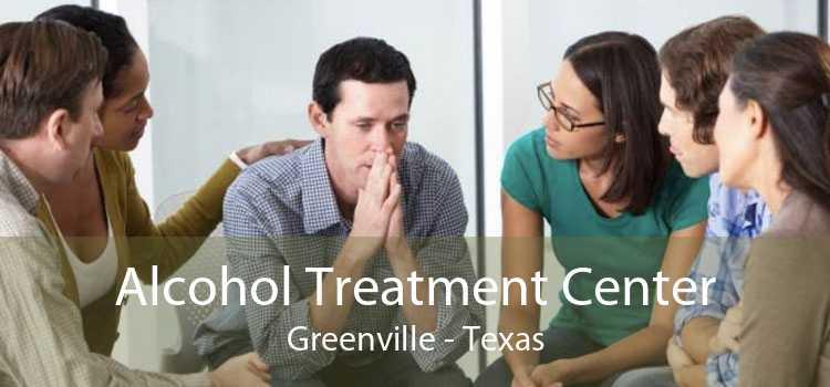 Alcohol Treatment Center Greenville - Texas