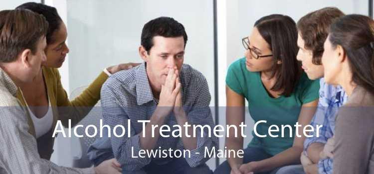 Alcohol Treatment Center Lewiston - Maine