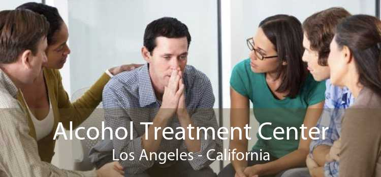Alcohol Treatment Center Los Angeles - California