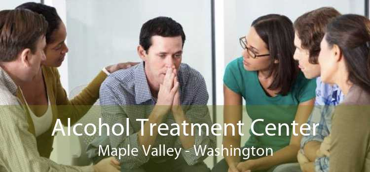 Alcohol Treatment Center Maple Valley - Washington