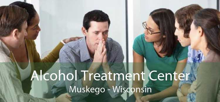 Alcohol Treatment Center Muskego - Wisconsin