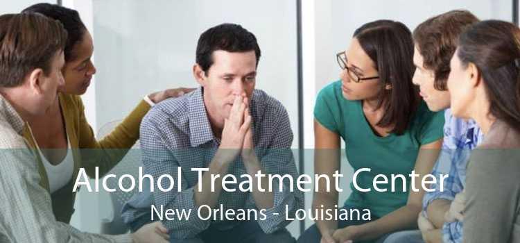 Alcohol Treatment Center New Orleans - Louisiana