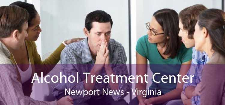 Alcohol Treatment Center Newport News - Virginia