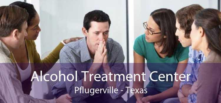 Alcohol Treatment Center Pflugerville - Texas