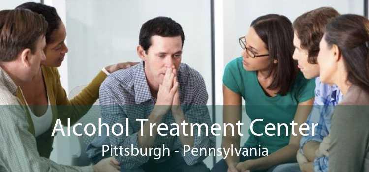 Alcohol Treatment Center Pittsburgh - Pennsylvania