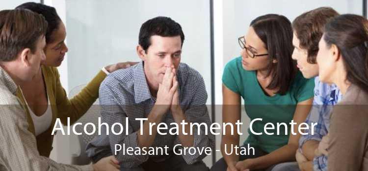 Alcohol Treatment Center Pleasant Grove - Utah