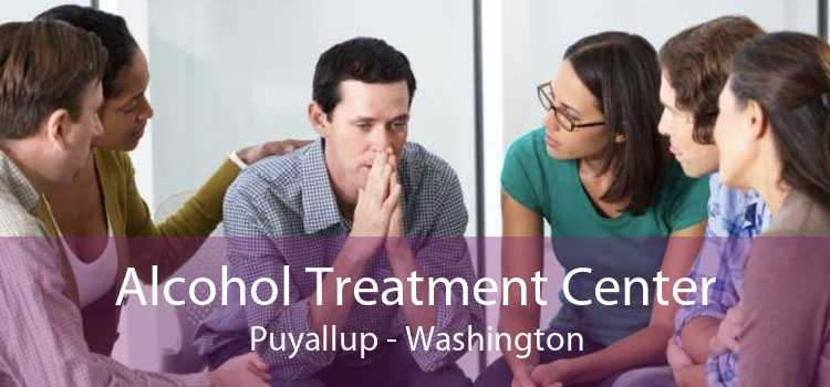 Alcohol Treatment Center Puyallup - Washington