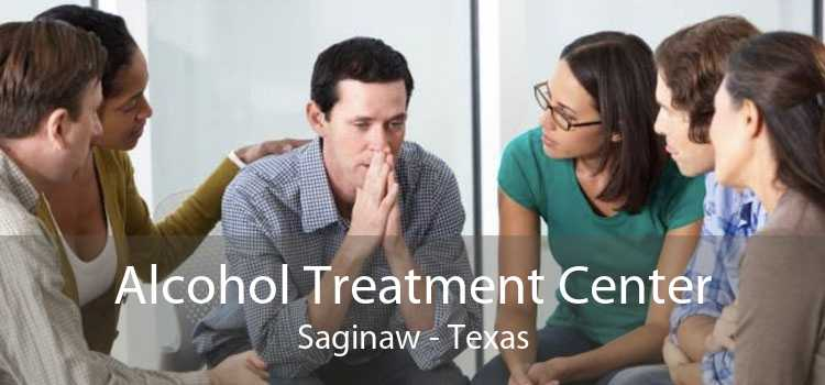 Alcohol Treatment Center Saginaw - Texas