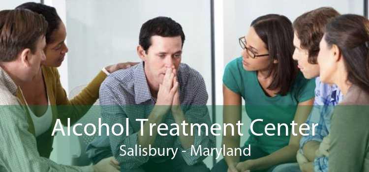 Alcohol Treatment Center Salisbury - Maryland