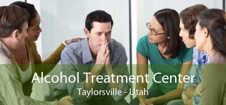 Alcohol Treatment Center Taylorsville - Utah