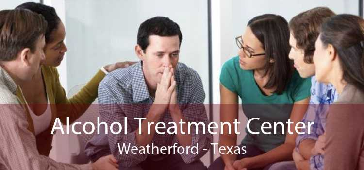 Alcohol Treatment Center Weatherford - Texas
