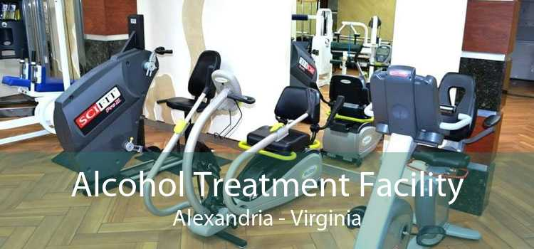 Alcohol Treatment Facility Alexandria - Virginia