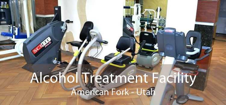Alcohol Treatment Facility American Fork - Utah