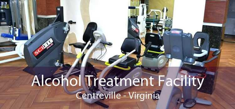 Alcohol Treatment Facility Centreville - Virginia