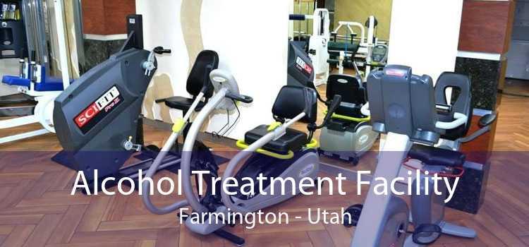 Alcohol Treatment Facility Farmington - Utah