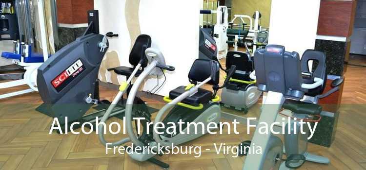 Alcohol Treatment Facility Fredericksburg - Virginia