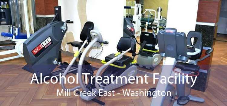 Alcohol Treatment Facility Mill Creek East - Washington