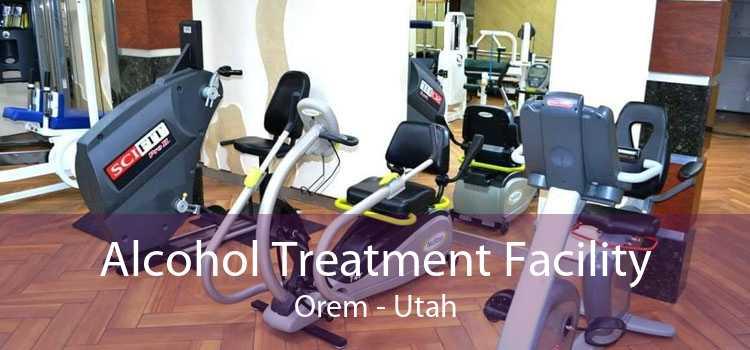 Alcohol Treatment Facility Orem - Utah
