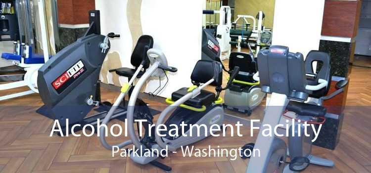 Alcohol Treatment Facility Parkland - Washington