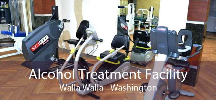 Alcohol Treatment Facility Walla Walla - Washington