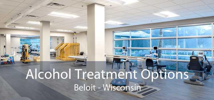 Alcohol Treatment Options Beloit - Wisconsin