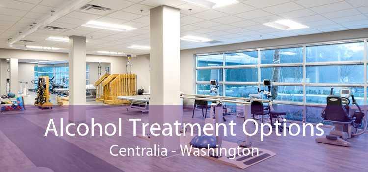 Alcohol Treatment Options Centralia - Washington