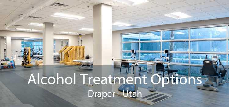 Alcohol Treatment Options Draper - Utah