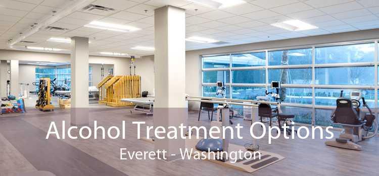 Alcohol Treatment Options Everett - Washington