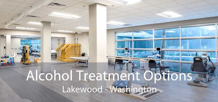 Alcohol Treatment Options Lakewood - Washington