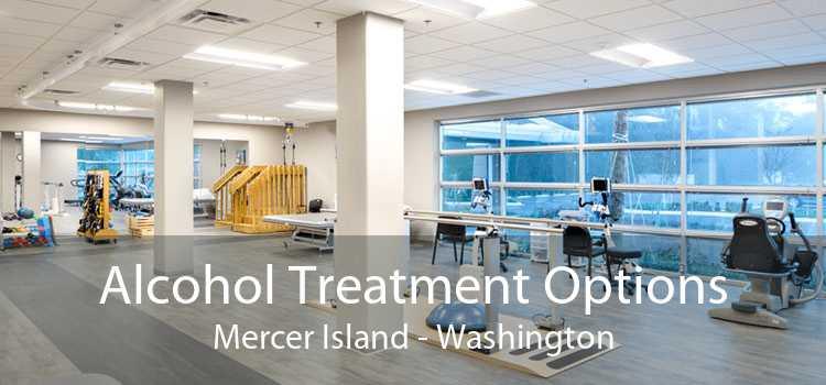 Alcohol Treatment Options Mercer Island - Washington