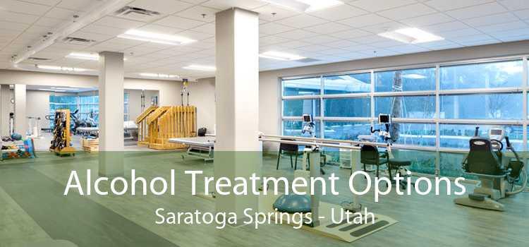 Alcohol Treatment Options Saratoga Springs - Utah