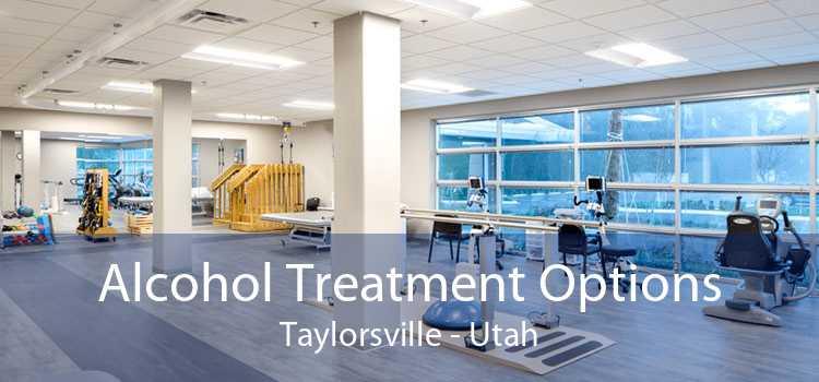 Alcohol Treatment Options Taylorsville - Utah