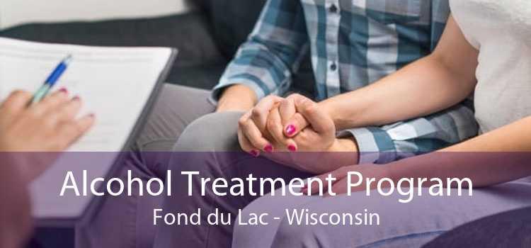 Alcohol Treatment Program Fond du Lac - Wisconsin