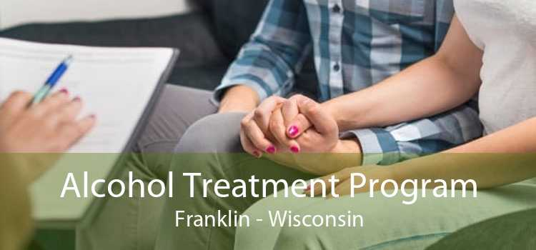 Alcohol Treatment Program Franklin - Wisconsin