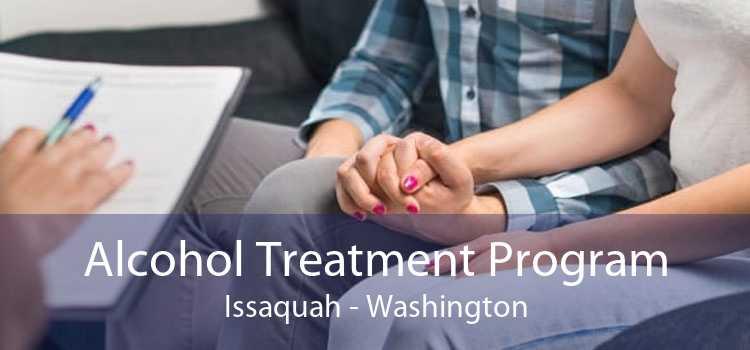 Alcohol Treatment Program Issaquah - Washington
