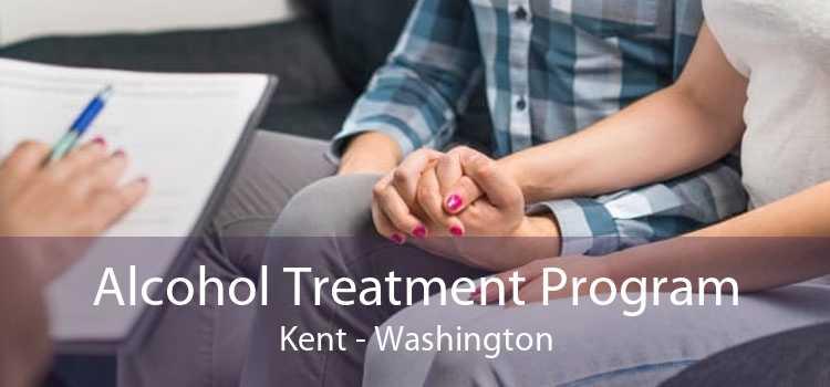 Alcohol Treatment Program Kent - Washington