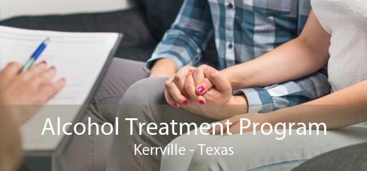 Alcohol Treatment Program Kerrville - Texas