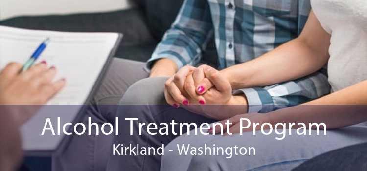 Alcohol Treatment Program Kirkland - Washington