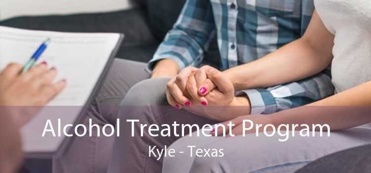 Alcohol Treatment Program Kyle - Texas