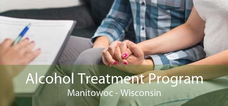 Alcohol Treatment Program Manitowoc - Wisconsin