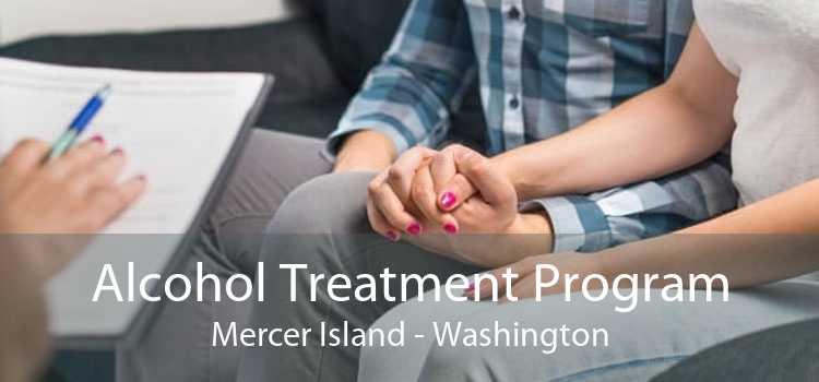 Alcohol Treatment Program Mercer Island - Washington